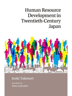 cover image of Human Resource Development in Twentieth-Century Japan
