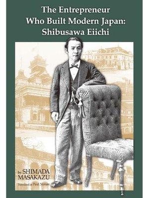 cover image of The Entrepreneur Who Built Modern Japan