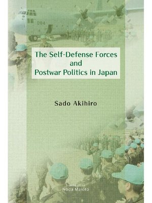 cover image of The Self-Defense Forces and Postwar Politics in Japan