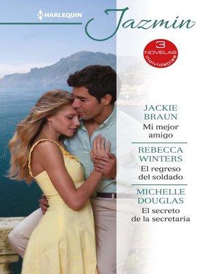 cover image of Mi mejor amigo--El regreso del soldado--El secreto de la secretaria