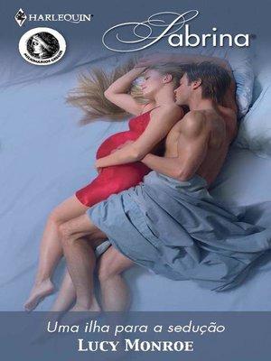 cover image of Uma ilha para a sedução