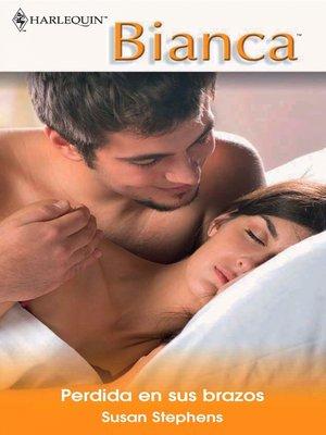 cover image of Perdida en sus brazos