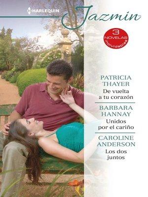 cover image of De vuelta a tu corazón--Unidos por el cariño--Los dos juntos
