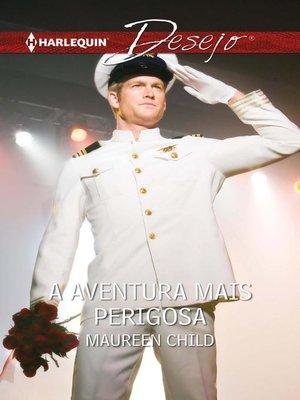 cover image of A aventura mais perigosa
