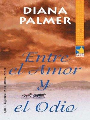 cover image of Entre el amor y el odio