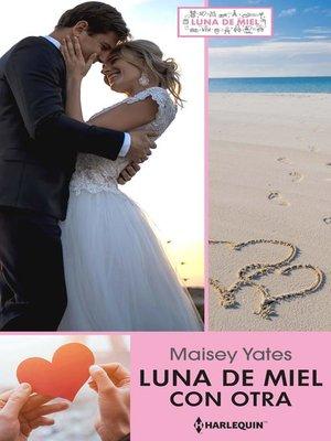 cover image of Luna de miel con otra