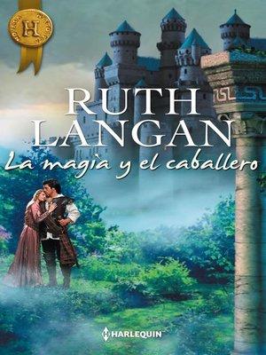 cover image of La magia y el caballero