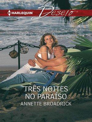 cover image of Três noites no paraíso
