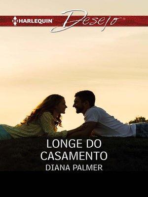 cover image of Longe do casamento
