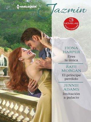 cover image of Eres la única--El príncipe perdido--Invitación a palacio