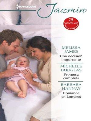 cover image of Una decisión importante--Promesa cumplida--Romance en londres
