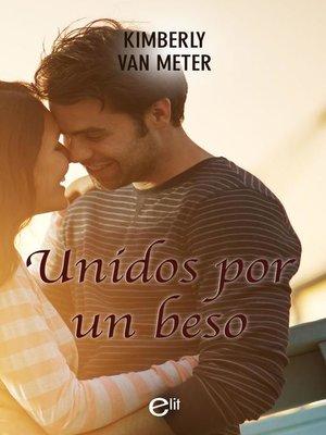 cover image of Unidos por un beso