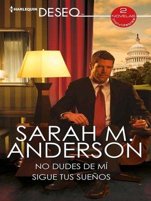 cover image of No dudes de mí--Sigue tus sueños