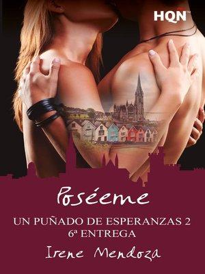 cover image of Poséeme (Un puñado de esperanzas 2--Entrega 6)