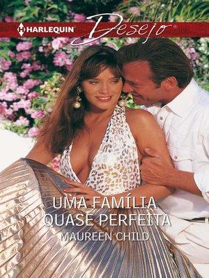 cover image of Uma família quase perfeita