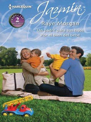 cover image of Un padre para sus hijos/Por el bien del bebé