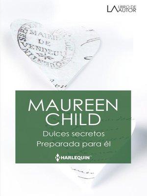 cover image of Dulces secretos--Preparada para él