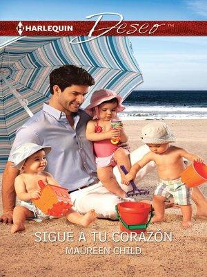 cover image of Sigue a tu corazón