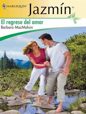 cover image of El regreso del amor