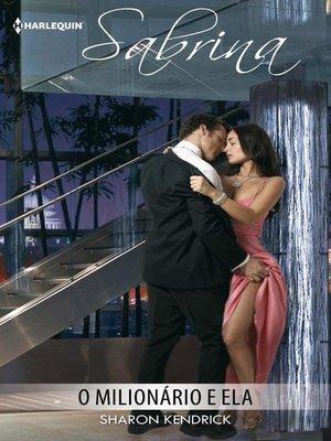 cover image of O milionário e ela