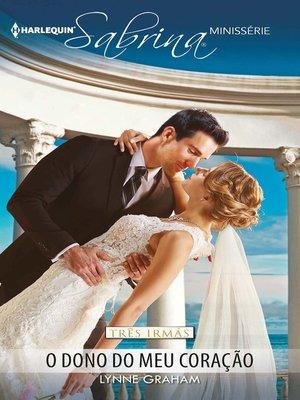 cover image of O dono do meu coração