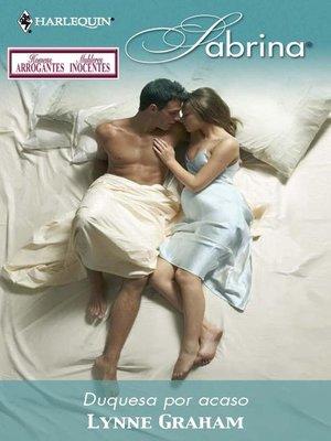 cover image of Duquesa por acaso