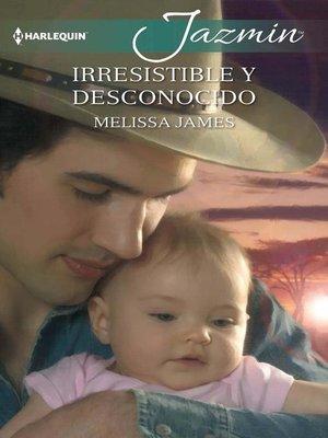 cover image of Irresistible y desconocido