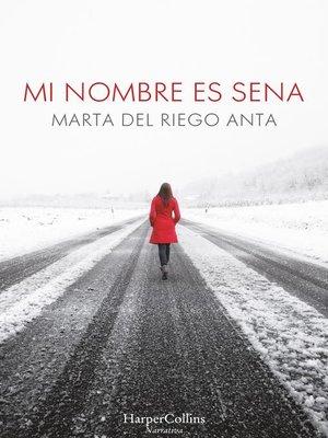 cover image of Mi nombre es Sena