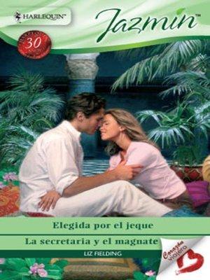 cover image of Elegida por el jeque--La secretaria y el magnate