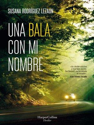 cover image of Una bala con mi nombre