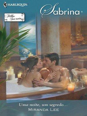 cover image of Uma noite, um segredo...