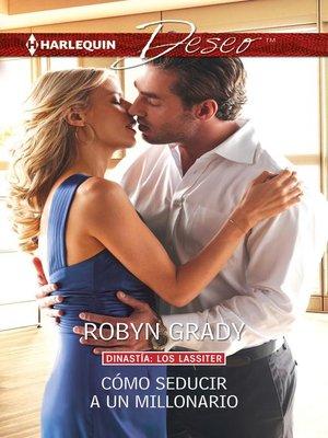 cover image of Cómo seducir a un millonario