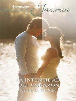 cover image of La intensidad del corazón