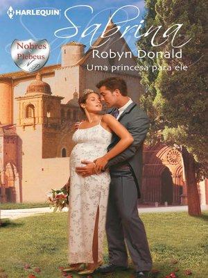 cover image of Uma princesa para ele