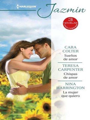 cover image of Sueños de amor--Chispas de amor--La mujer que quiero