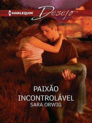 cover image of Paixão incontrolável