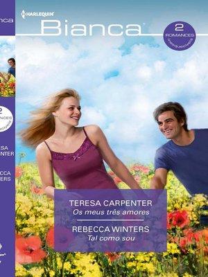 cover image of Os meus três amores--Tal como sou