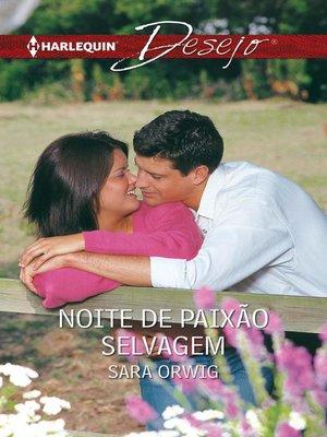 cover image of Noite de paixão selvagem