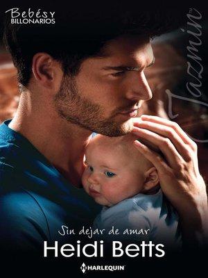 cover image of Sin dejar de amar