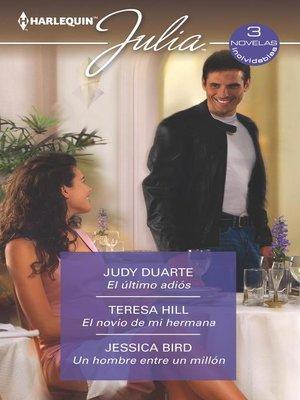cover image of El último adiós--El novio de mi hermana--Un hombre entre un millón