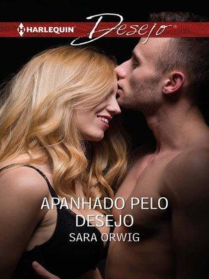 cover image of Apanhado pelo desejo