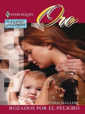 cover image of Rozados por el peligro