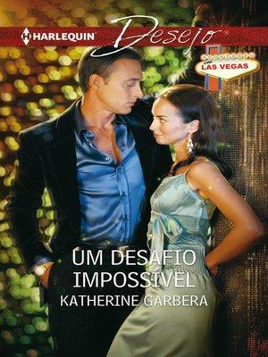 cover image of Um desafio impossível