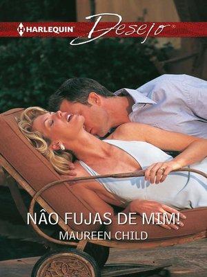 cover image of Nâo fujas de mim!