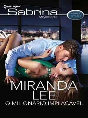 cover image of O milionário implacável