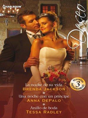 cover image of La noche de su vida--Una noche con un príncipe--Anillo de boda