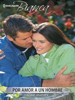 cover image of Por amor a un hombre