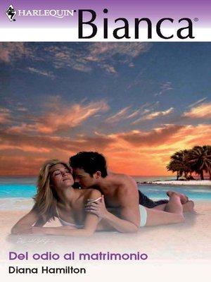 cover image of Del odio al matrimonio