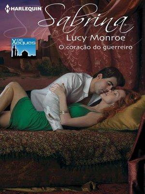 cover image of O coração do guerreiro