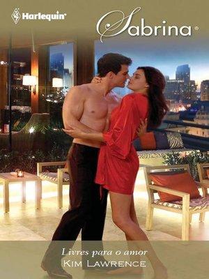 cover image of Livres para o amor
